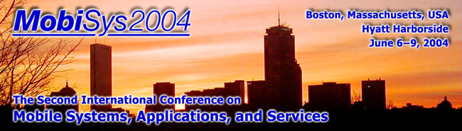 MobiSys 2004: Second International Conference on Mobile Systems, Applications, and Services, June, 2004, Boston, USA